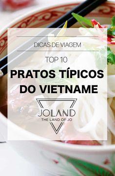 Um artigo com um Top 10 de pratos típicos do Vietname para que aproveites ao máximo a sua gastronomia fabulosa!