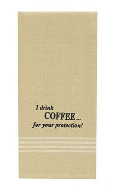 I Drink Coffee For Your Protection Kitchen Hand Towel Dishtowel