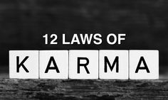 The laws of karma encompass cause and effect - an unbreakable law of the cosmos, some of which may shed light on your own life and change it.