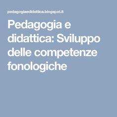 Pedagogia e didattica: Sviluppo delle competenze fonologiche