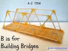 A-Z STEM Saturday - B is for Building Bridges