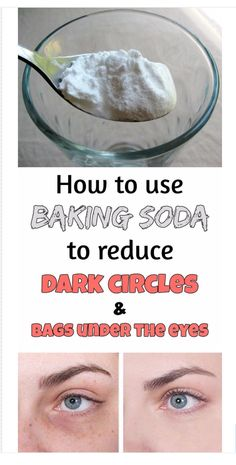 Preparation method: 1. Add a teaspoon of baking in a glass of hot water or tea and mix well.  2. Soak two cotton pads in this solution and place them under the eyes.  3. Leave on for 10-15 minutes, then rinse your face and apply a moisturizer.  Do this daily and you'll see amazing results in just 2 weeks!
