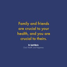 Family and friends: just as important and diet and exercise!