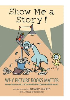 Mo Willems Stuff: Show Me a Story: Why Picture Books Matter: Conversations with 21 of the World's Most Celebrated Illustrators. I'd like to get my hands on this book! Library Lessons, Library Books, Library Ideas, Pigeon Books, Good Books, Books To Read, Mo Willems, Maurice Sendak, Elementary Library