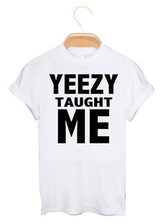 Yeezy Taught Me Kanye West T shirt Yeezus Tour Tee by WBClothing