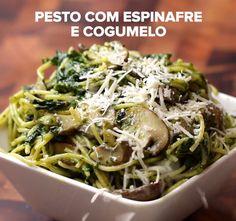 Pesto com espinafre e cogumelo   Aprenda quatro receitas fáceis e deliciosas de espaguete