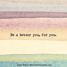 Life Quotes : Be A Better You - Quotes Sayings Positive Thoughts, Positive Quotes, Motivational Quotes, Inspirational Quotes, Yoga Quotes, Cool Words, Wise Words, Favorite Quotes, Best Quotes