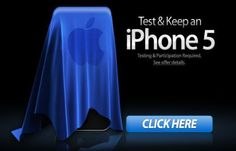 Test and Keep the new iPhone 5 for free.-