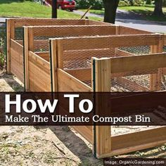 How to Make the Ultimate Compost Bin: Having three bins will let you separate older compost from newer compost so you'll be able to use the older compost sooner