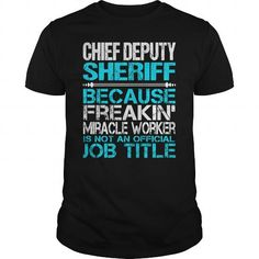 AWESOME TEE FOR CHIEF DEPUTY SHERIFF T-SHIRTS, HOODIES, SWEATSHIRT (22.99$ ==► Shopping Now)