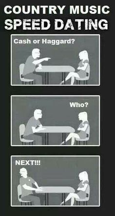 Country music speed dating- personally Cash!!