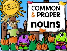 Common and Proper Nouns in a Spooky Fall Theme!: PowerPoint or PDF version and 7 Printables! Get the BUNDLE here! Common core aligned to CCSS.ELA-LITERACY.L.1.1.B Use common, proper, and possessive nouns. Contents * Fully animated PowerPoint.* Introduction to common and proper nouns* Noun qui...
