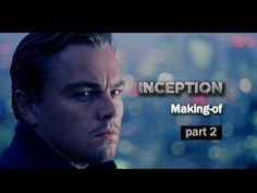 Making Of Inception Behind The Scenes Documentary Part 2 of 2 - YouTube