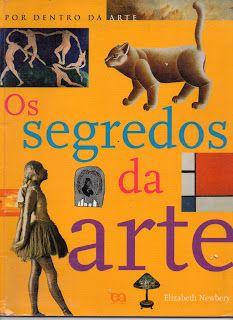 Sebo Felicia Morais: Por Dentro da Arte- Os segredos da arte Elizabeth ...