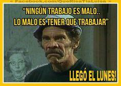 Por si no lo sabían... Llegó el Lunes amigos! ➡ www.facebook.com/QueRisaTiaLuisa/  ➡ www.instagram.com/ Querisatialuisa/ -- #lunes #frases #humor  #risa #chistes #memes