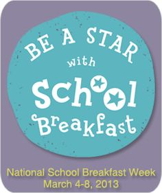 NATIONAL SCHOOL BREAKFAST WEEK IS MARCH 4-8  Get Resources To Share Breakfast Week With Your Kids