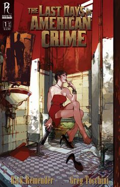 The Last Days of America Crime by Remender and Tocchini.