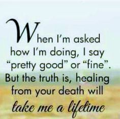 Feels that way sometimes. I keep praying for God to heal my broken heart. Slowly but surly I'm getting better. But, I will always miss you beyond words! Missing My Son, Losing A Loved One, I Miss My Mom, Grief Poems, Grieving Quotes, Grief Support, Missing You Quotes, Loss Quotes, Memories Quotes