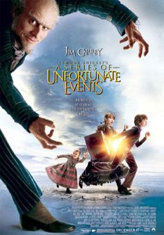 Lemony Snickett's A Series Of Unfortunate Events..I wish they would have made all the books into movies!