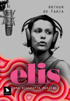 ELIS: UMA BIOGRAFIA MUSICAL - Arthur de Faria - Arquipélago Editorial