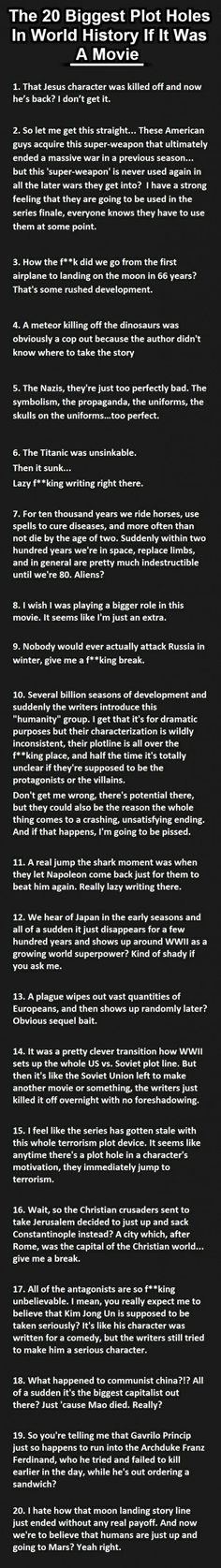 The biggest plot holes if World History was a movie. Not my kind of language, but the contents - they are spot on . Great !!!