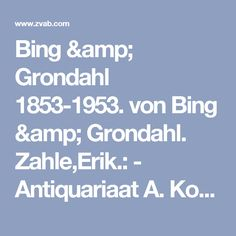 Bing & Grondahl 1853-1953. von Bing & Grondahl. Zahle,Erik.:  - Antiquariaat A. Kok & Zn. B.V.