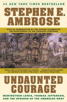 Undaunted Courage. Stephen Ambrose.