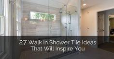 27 Walk in Shower Tile Ideas That Will Inspire You :http://www.sebringservices.com/walk-in-shower-tile-ideas-that-will-inspire-you/