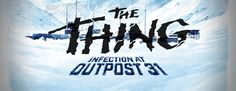THE THING: INFECTION AT OUTPOST 31 Let's You Relive The Frozen Horror In New Board Game