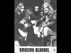Amazing Blondel an English acoustic progressive folk band, they released a number of LPs for Island Records in the early 1970s. They are sometimes categorised as Psych folk or as Medieval folk rock, but their music was much more a reinvention of Renaissance music, based around the use of period instruments such as lutes and recorders.