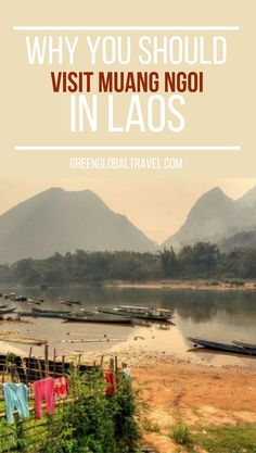 Why Muang Ngoi, Laos is a pastoral paradise   River   Mountains   Fishing   Boating  