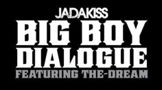 NEW MUSIC: JADAKISS FT. THE DREAM – BIG BOY DIALOGUE