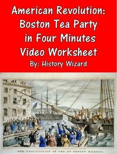 This video worksheet allows students learn about the Boston Tea Party. The video…