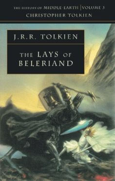 The Lays of Beleriand   by J.R.R. Tolkien, edited by Christopher Tolkien