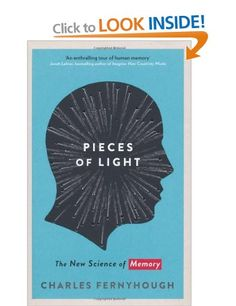 Pieces of Light: The new science of memory: Amazon.co.uk: Charles Fernyhough: Books