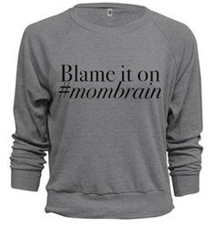 Blame it on mombrain sweatshirt by FinsFeathersandBows on Etsy