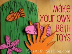 Bath Time!!!  Make your own bath toys with these foam clings.  The kids will love them!