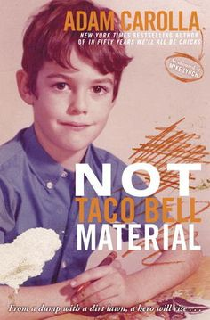 Not Taco Bell Material~ Adam Carolla started broke and blue collar and has now been on the Hollywood scene for over fifteen years, yet he never lost his underdog demeanor. He's still connected to the working class guy he once was, and delivers a raw and edgy, fish-out-of-water take on the world he lives in (but mostly disagrees with), telling all the stories, no matter who he offends—family, friends or the famous.
