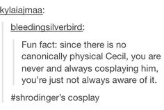 You are Cecil. I am Cecil. We are all Cecil. No one is Cecil. Welcome to Night Vale. What Do You Mean, That Way, Night Vale Presents, Glow Cloud, The Moon Is Beautiful, Look Here, Dog Park, Night Vale Cosplay, Welcome