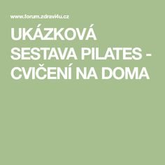 UKÁZKOVÁ SESTAVA PILATES - CVIČENÍ NA DOMA Pilates, Health Fitness, Abs, Exercise, Workout, Sporty, Tela, Pop Pilates, Ejercicio