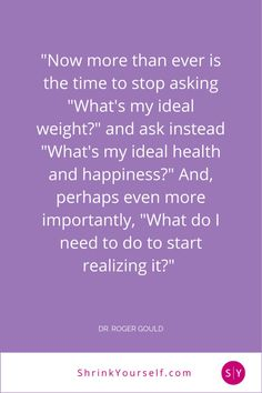Are you still caught up on how much you should weigh? Read Dr. Gould's inspiring post on how to get to what really matters: http://www.shrinkyourself.com/blog/10_23_2014/How_to_Calculate_Your_Ideal_Body_Weight.asp #womenshealth #happiness #words #quote #wisdom