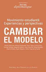 Cambiar el modelo : movimiento estudiantil : experiencias y perspectivas / Nashla Aburman... [et al.] Q 37 60 http://encore.fama.us.es/iii/encore/record/C__Rb2641501?lang=spi
