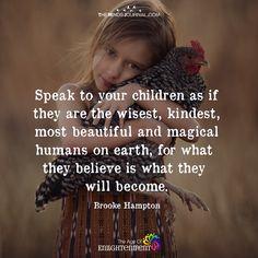 Speak To Your Children - https://themindsjournal.com/speak-to-your-children/