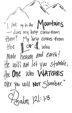 The One who watches over you will not slumber. Psalm 121:3