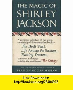 The Magic of Shirley Jackson  A Generous Selection of Her Work Including The Lottery Shirley Jackson, Edited by Stanley Edgar Hyman ,   ,  , ASIN: B0055E5RMW , tutorials , pdf , ebook , torrent , downloads , rapidshare , filesonic , hotfile , megaupload , fileserve