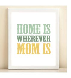 Aqua+&+Yellow+Home+Is+Wherever+Mom+Is+by+AmandaCatherineDes,+$15.00