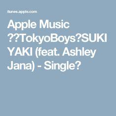 Apple Music 内のTokyoBoys「SUKIYAKI (feat. Ashley Jana) - Single」