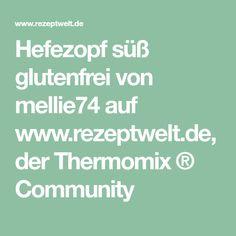 Hefezopf süß glutenfrei von mellie74 auf www.rezeptwelt.de, der Thermomix ® Community