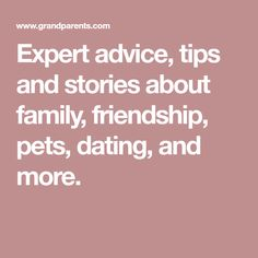 Expert advice, tips and stories about family, friendship, pets, dating, and more. Friendship, Dating, Advice, Relationship, Tattoo, Pets, Quotes, Tips, Tattoos