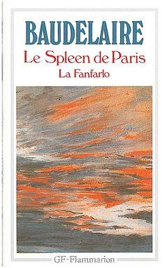 Le Spleen de Paris et La Fanfarlo, Charles Baudelaire. 7/1/17